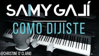 Samy Galí Piano - Como Dijiste (Solo Piano Cover | Christine D' Clario)