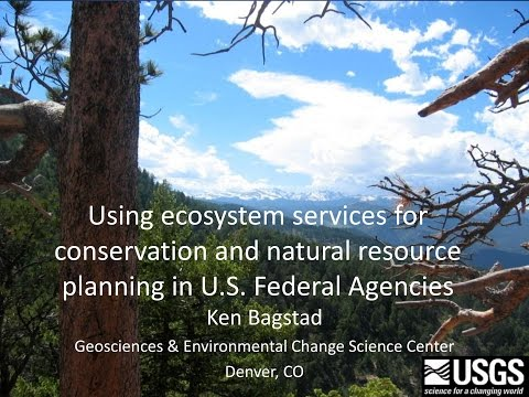 Using Ecosystem Services for Conservation and Natural Resource Planning in U.S. Federal agencies