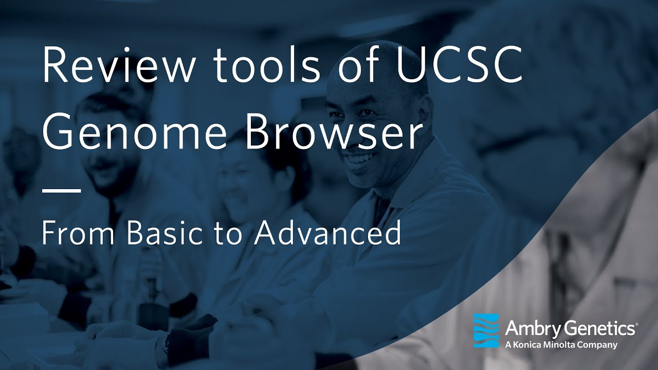 Review tools of UCSC Genome Browser | Clinical Diagnostic Series | Webinar  | Ambry Genetics