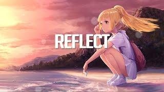 Reflect | Chillstep Mix 2021