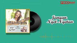 FDJ Emily Young Ft. Bajol Ndanu - Jangan Nget Ngetan - Akustik (Official Lyric Video)