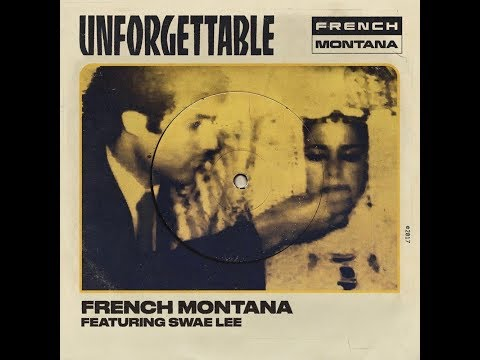 Unforgettable feat Swae Lee Clean Radio Edit  French Montana