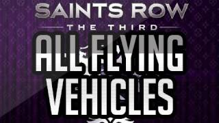 Saints Row the Third: ALL Flying Vehicles