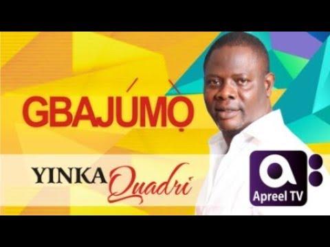 YINKA QUADRI on GbajumoTV
