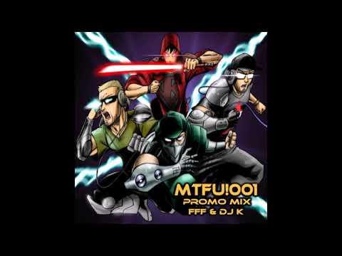 FFF Promo Mix MTFU!