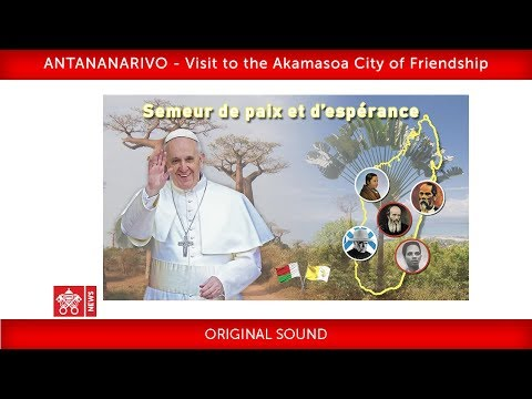 Pope Francis-Antananarivo-Visit to the City of Friendship 2019-09-08