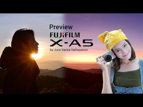 Preview :Fujifilm X-A5 by June Varisa Vathayanon
