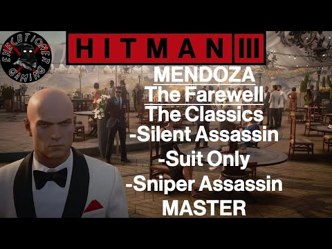 Hitman 3: Mendoza - The Farewell - The Classics - All In One - Master Difficulty |