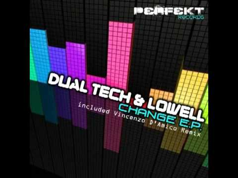 Dual Tech e Dj Lowell - Change  (Vincenzo D'amico rmx)