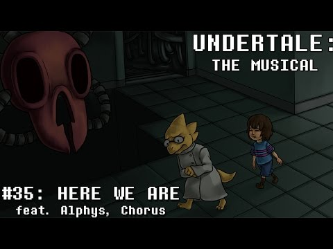 Undertale the Musical - Here We Are