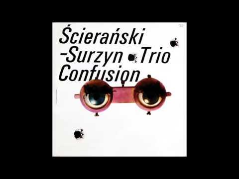 Ścierański-Surzyn Trio: Confusion (Poland, 1988) [Full Album]