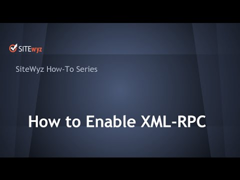 SiteWyz: How to Enable XML-RPC