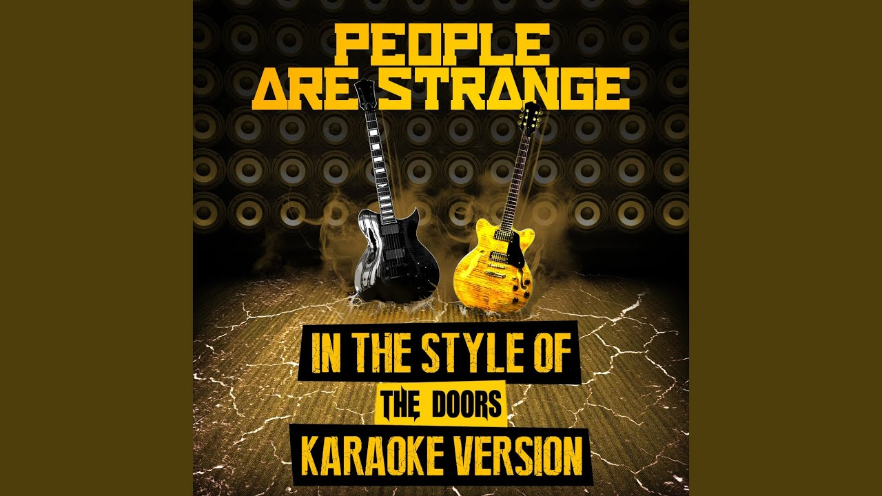 People Are Strange (In the Style of the Doors) (Karaoke Version) & People Are Strange (In the Style of the Doors) (Karaoke Version ...