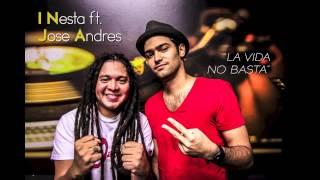 """I-Nesta feat Jose Andres """" La vida no basta """""""