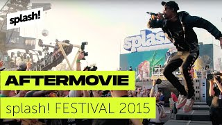 splash! 18 - Official Aftermovie (splash! Festival 2015)