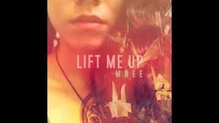 Mree Lift Me Up