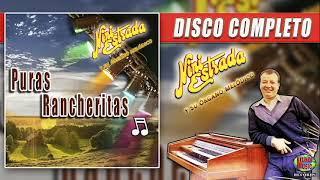 Puras Rancheritas - Nini Estrada y su Órgano Melódico (DISCO COMPLETO)