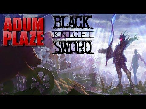 Adum Plaze: Black Knight Sword