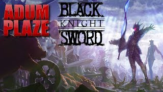 Adum Plaze: Black Knight Sword