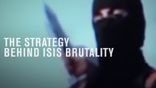 The Strategy Behind Isis Brutality