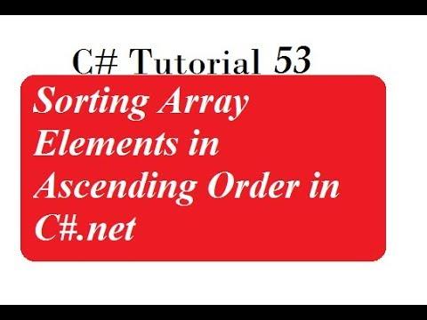 C# Programming - 28 | Sorting Array Elements in Ascending Order