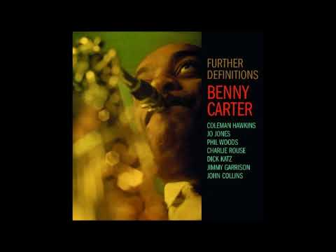 Benny Carter -  Further Definitions  ( Full Album )