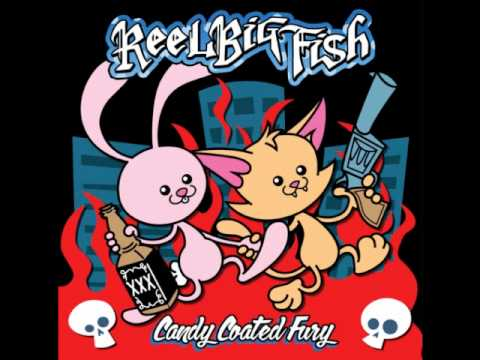 Don't Let Me Down Gently - Reel Big Fish
