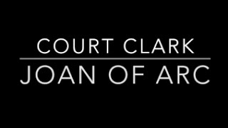 Court Clark - Joan of Arc (Madonna Cover)