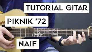 (Tutorial Gitar) NAIF - Piknik '72 | Lengkap Dan Mudah