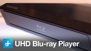 Samsung Ultra HD Blu ray player - Hands On