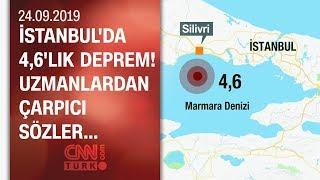 Son dakika... İstanbul'da 4,6'lık deprem! Uzmanlardan çarpıcı sözler... - 24.09.2019 Salı