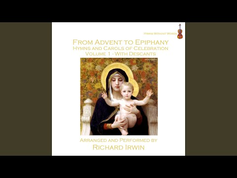 O Come, O Come, Emmanuel (Veni Emmanuel - 5 Verses)