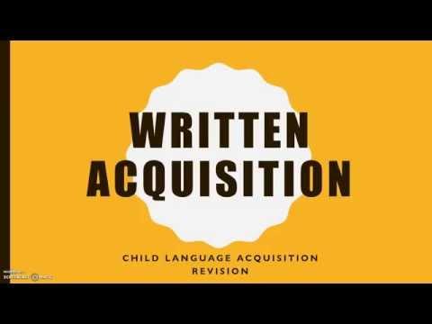 CHILD LANGUAGE ACQUISITION: Written Acquisition