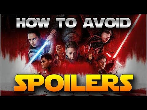 How to Avoid spoilers for STAR WARS THE LAST JEDI or any movie