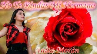 No Te Rindas Mi Hermano-Anita Morán