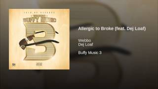 Allergic to Broke (feat. Dej Loaf)