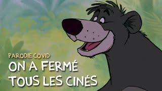 """PARODIE COVID : """"On a fermé tous les cinés"""" (Le Livre de la Jungle)"""