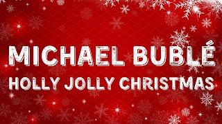 Michael Bublé - Holly Jolly Christmas (Lyric Video)