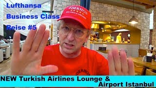NEW Turkish Airlines Lounge & Airport Istanbul | Lufthansa Business Class Re