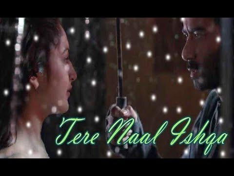 Tere Naal Ishqa Video Song Status   ...