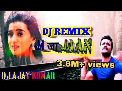 ja Ja Jaan Bhula Jaiha Dj Remix Song Dj Ajay Kumar