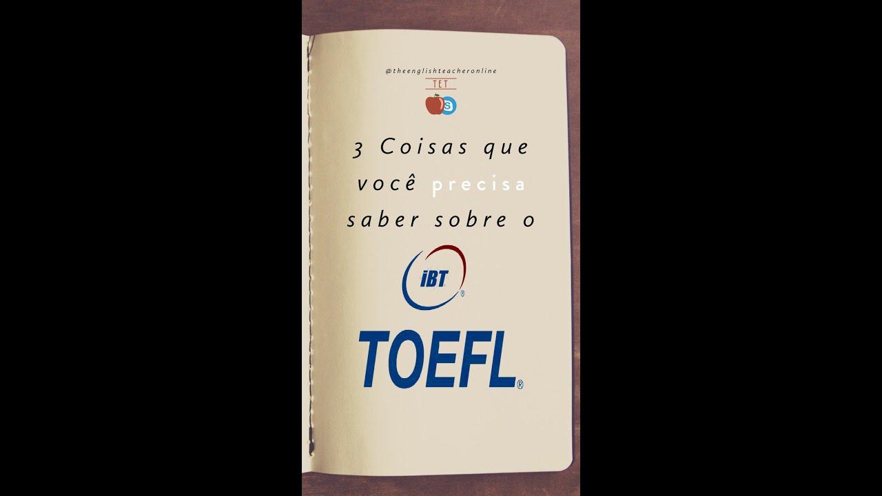 3 coisas que você PRECISA saber sobre o TOEFL IBT®