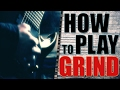 How to play GRIND