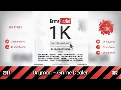 Dryman - Grime Dealer (1K Subscribed) [2017 382]