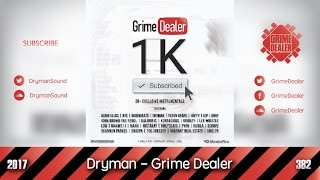 Dryman - Grime Dealer (1K Subscribed) [2017|382]
