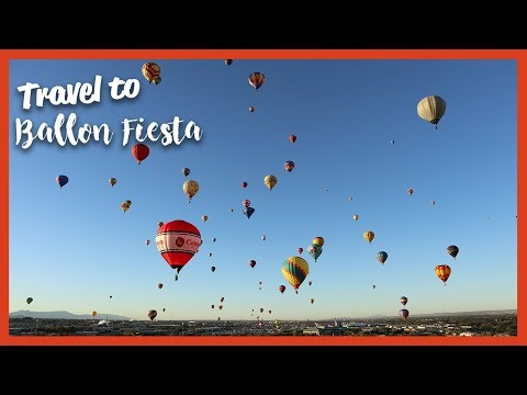 Travel to the Balloon Fiesta Albuquerque, New Mexico