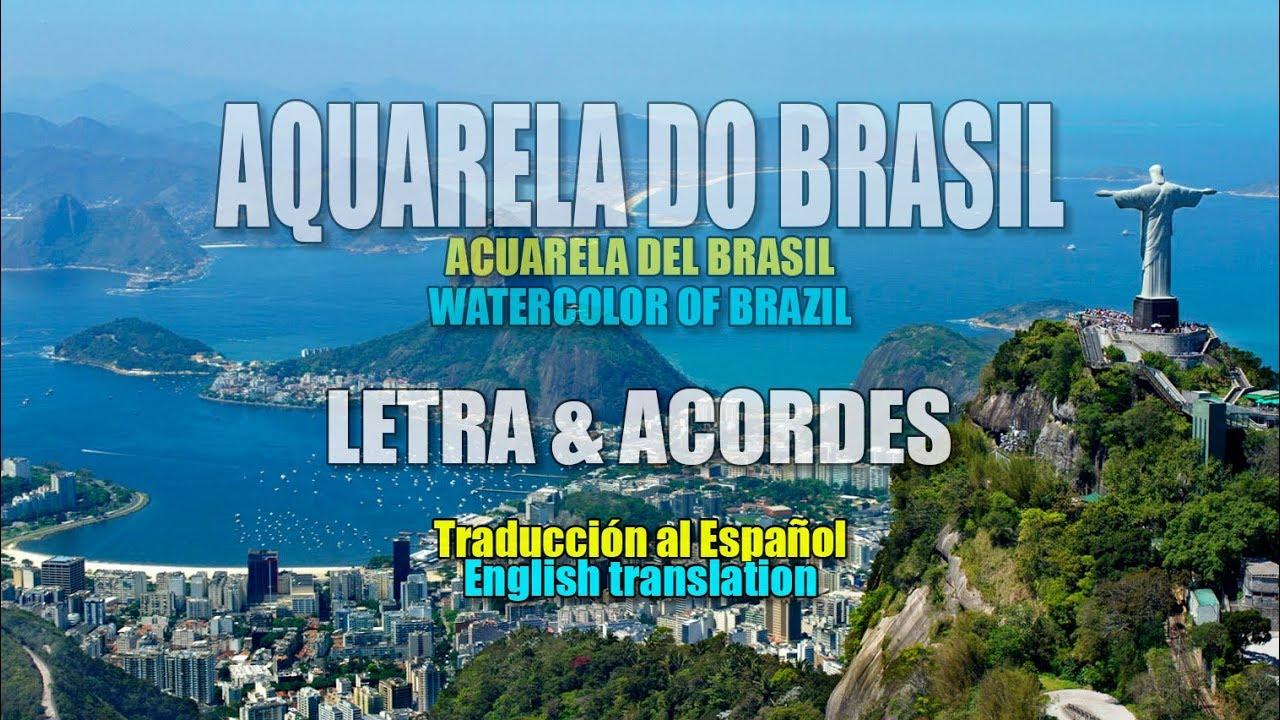 Aquarela Do Brasil Letra Acordes Traduccion Al Espanol English