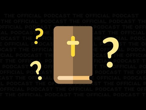 The Official Podcast - Episode 1: Biblical Questions