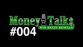 "#004 🔴 LIVE - CALL IN - ""MONEY TALKS"" - MONDAYS - 6PM PST - REEZY RESELLS"