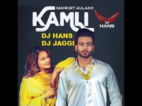 Kamli- Mankirt Aulakh (Remix) Dj Hans Dj Jaggi Ll Video Mixed By Jassi Bhullar